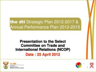 the dti  Strategic Plan 2012-2017 &  Annual Performance Plan 2012-2015