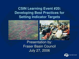 CSIN Learning Event #20:  Developing Best Practices for Setting Indicator Targets Presentation by: