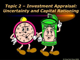 Topic 2 – Investment Appraisal: Uncertainty and Capital Rationing