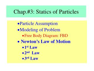 Chap.#3: Statics of Particles
