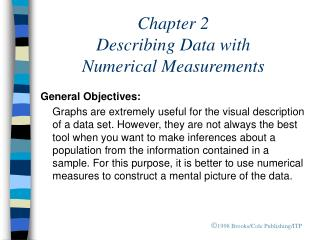 Chapter 2 Describing Data with  Numerical Measurements