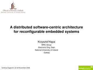 A  distributed software-centric architecture for reconfigurable embedded systems
