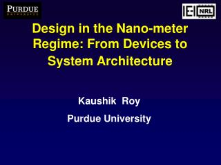 Kaushik  Roy  Purdue University