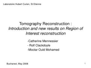 Tomography Reconstruction :  Introduction and new results on Region of Interest reconstruction