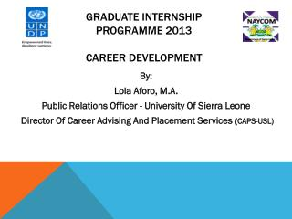 Graduate internship programme 2013 CAREER DEVELOPMENT