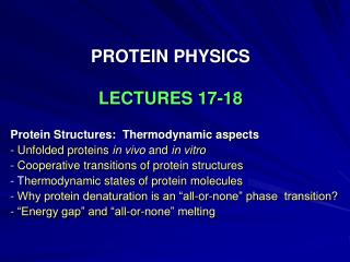 PROTEIN PHYSICS LECTURES 17-18