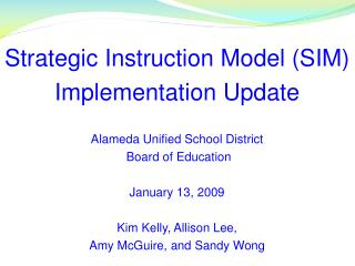 Strategic Instruction Model (SIM)  Implementation Update Alameda Unified School District