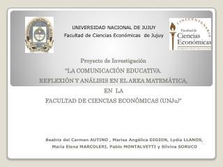 UNIVERSIDAD NACIONAL DE JUJUY Facultad de Ciencias Económicas  de Jujuy Proyecto de Investigación