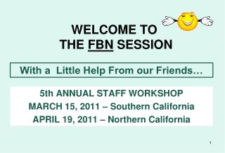 WELCOME TO                THE  FBN  SESSION