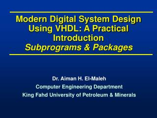 Modern Digital System Design Using VHDL: A Practical Introduction Subprograms & Packages