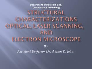 Structural Characterizations Optical, Laser Scanning, and ELECTRON MICROSCOPE