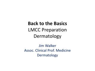 Back to the Basics LMCC Preparation Dermatology