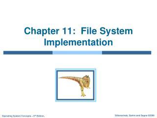 Chapter 11: File System Implementation