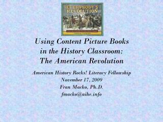 Using Content Picture Books  in the History Classroom:  The American Revolution