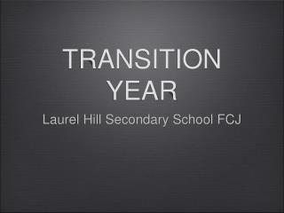 TRANSITION YEAR