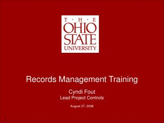 Records Management Training Cyndi Fout Lead Project Controls August 27, 2008