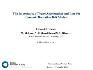 The Importance of Wave Acceleration and Loss for Dynamic Radiation Belt Models