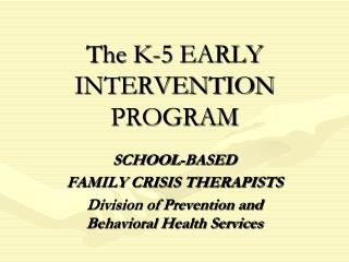 The K-5 EARLY INTERVENTION PROGRAM