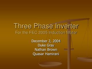 Three Phase Inverter For the FEC 2005 Induction Motor