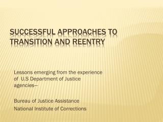 Successful Approaches to Transition and Reentry