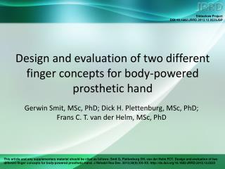 Design and evaluation of two different finger concepts for body-powered prosthetic hand