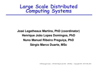 Large Scale Distributed  Computing Systems