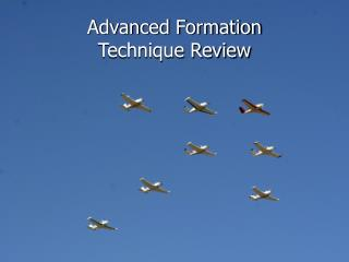 Advanced Formation Technique Review