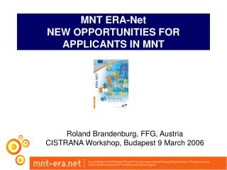 MNT ERA-Net NEW OPPORTUNITIES FOR  APPLICANTS IN MNT