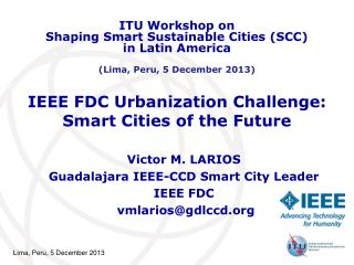 IEEE FDC Urbanization Challenge: Smart Cities of the Future