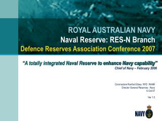 ROYAL AUSTRALIAN NAVY Naval Reserve: RES-N Branch Defence Reserves Association Conference 2007