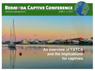 An overview of FATCA and the implications for captives