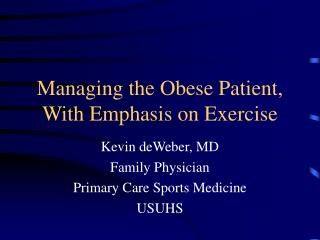 Managing the Obese Patient, With Emphasis on Exercise