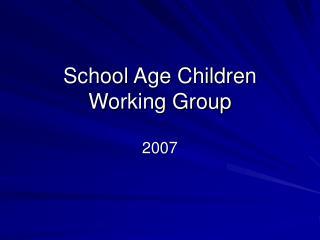 School Age Children Working Group