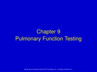 Chapter 9 Pulmonary Function Testing