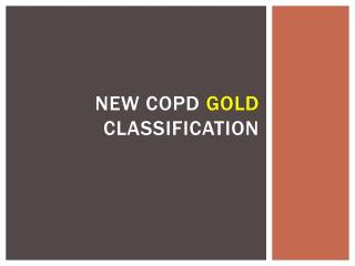 New COPD  GOLD  Classification