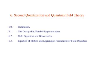 6. Second Quantization and Quantum Field Theory