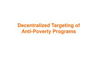 Decentralized Targeting of  Anti-Poverty Programs