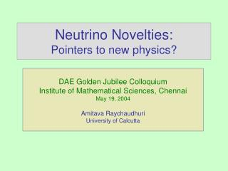 Neutrino Novelties: Pointers to new physics?