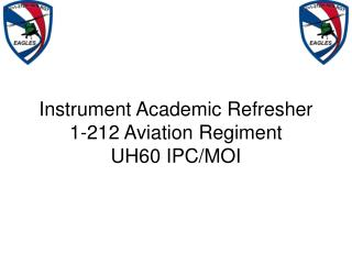 Instrument Academic Refresher 1-212 Aviation Regiment UH60 IPC/MOI