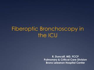 Fiberoptic Bronchoscopy in the ICU