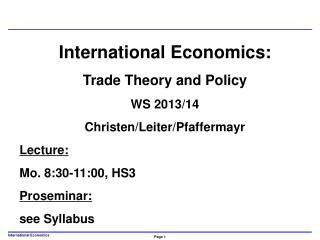 International Economics:  Trade Theory and Policy WS 2013/14 Christen/Leiter/Pfaffermayr Lecture: