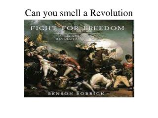 Can you smell a Revolution