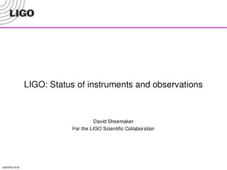 LIGO: Status of instruments and observations