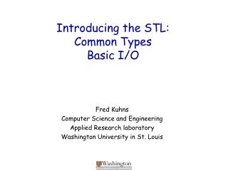 Introducing the STL: Common Types Basic I/O