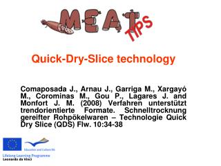 Quick-Dry-Slice technology