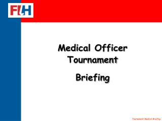 Medical Officer Tournament Briefing