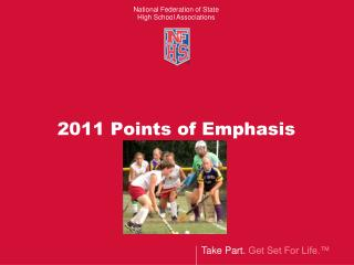 2011 Points of Emphasis