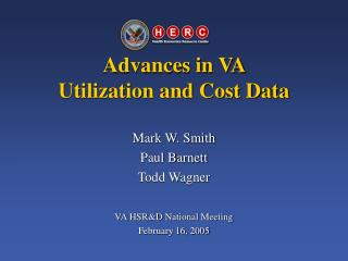 Advances in VA  Utilization and Cost Data