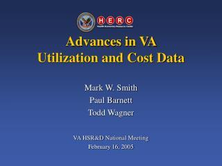 Advances in VA  Utilization and Cost Data