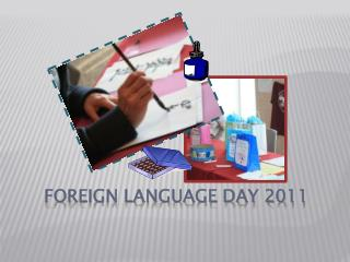 FOREIGN LANGUAGE DAY 2011